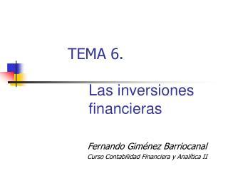 TEMA 6 . Las inversiones financieras