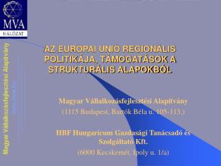 AZ EURÓPAI UNIÓ REGIONÁLIS POLITIKÁJA, TÁMOGATÁSOK A STRUKTURÁLIS ALAPOKBÓL