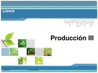 Producci�n III