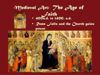 Medieval Art:   The Age of Faith