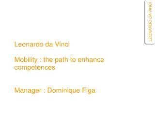 La mobilité…au service des compétences Dominique Figa,