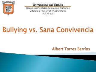 Bullying vs.  Sana  Convivencia