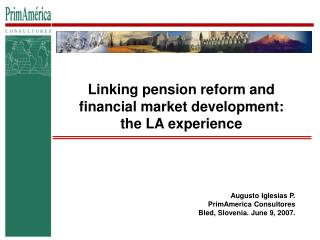 Linking pension reform and financial market development:  the LA experience