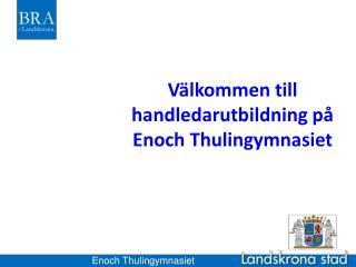 Välkommen till handledarutbildning på Enoch Thulingymnasiet
