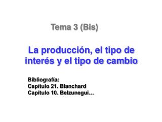 Bibliografía: Capítulo 21. Blanchard Capítulo 10. Belzunegui…