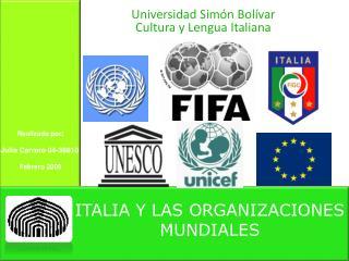 ITALIA Y LAS ORGANIZACIONES MUNDIALES
