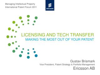 LICENSING AND TECH TRANSFER MAKING THE MOST OUT OF YOUR PATENT