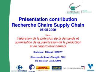 Présentation contribution Recherche Chaire Supply Chain 05 05 2009