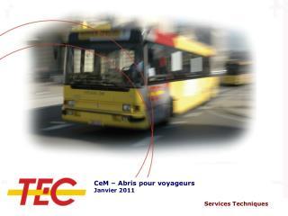 CeM – Abris pour voyageurs Janvier 2011  Services Techniques