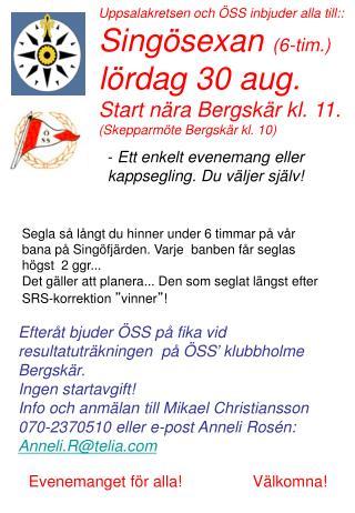 Uppsalakretsen och ÖSS inbjuder alla till:: Singösexan  (6-tim.) lördag 30 aug.