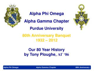 Alpha Phi Omega Alpha Gamma Chapter Purdue University 80th Anniversary Banquet 1932 – 2012