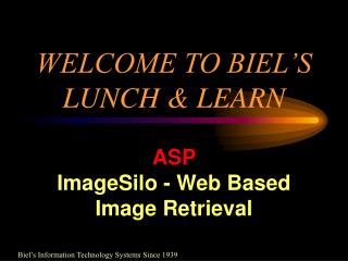 WELCOME TO BIEL'S LUNCH & LEARN