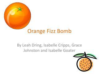 Orange Fizz Bomb