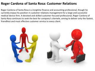 Roger Cardona of Santa Rosa-Customer Relations