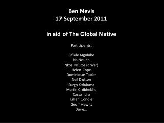 Ben Nevis   17 September 2011 in aid of The Global Native Participants: Sifikile Ngulube Na Ncube