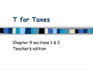 T for Taxes