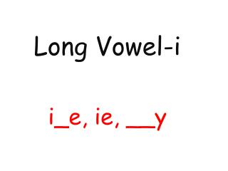 Long Vowel- i