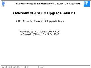 Otto Gruber for the ASDEX Upgrade Team