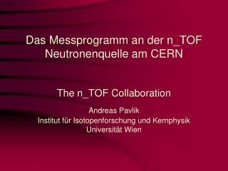 Das Messprogramm an der n_TOF Neutronenquelle am CERN