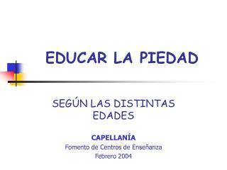 EDUCAR LA PIEDAD
