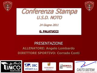 Conferenza Stampa U.S.D. NOTO 24 Giugno 2011 G. PALATUCCI