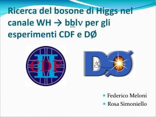 Ricerca del bosone di Higgs nel canale WH → b b l   per gli esperimenti CDF e DØ