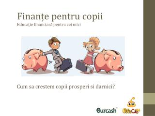 Finanțe pentru copii Educație financiară pentru cei mici