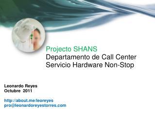 Projecto SHANS Departamento de Call Center Servicio Hardware Non-Stop