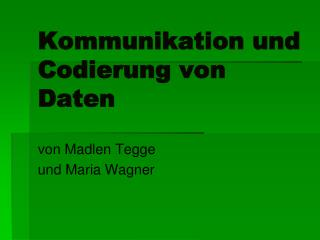 Kommunikation und Codierung von Daten