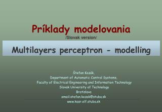 Príklady modelovania /Slovak version/ Multilayers perceptron - modelling