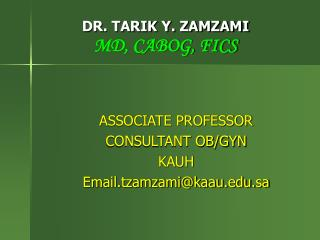 DR. TARIK Y. ZAMZAMI MD, CABOG, FICS