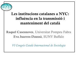 Les  institucions  catalanes a NYC:  influència  en la  transmissió  i  manteniment  del  català