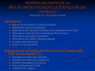 Participantes Sistema  de Información Cultural de México Observatorio Cultural Canadiense