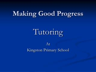 Making Good Progress  Tutoring