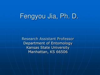 Fengyou Jia, Ph. D.