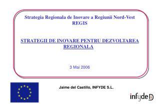 Strategia  Regionala de Inovare a  Regiunii Nord-Vest REGIS