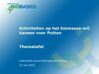 Activiteiten op het biomassa-erf, kansen voor Putten Thematafel