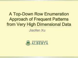 A Top-Down Row Enumeration Approach of Frequent Patterns from Very High Dimensional Data