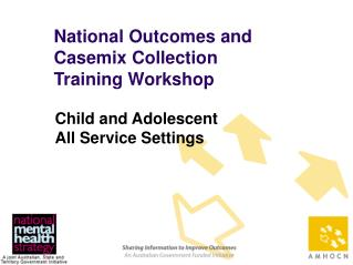 National Outcomes and Casemix Collection Training Workshop