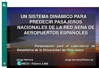 UN SISTEMA DINÁMICO PARA PREDECIR PASAJEROS NACIONALES DE LA RED AENA DE AEROPUERTOS ESPAÑOLES