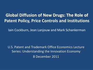 U.S. Patent and Trademark Office Economics Lecture Series: Understanding the Innovation Economy