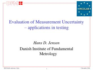 Evaluation of Measurement Uncertainty � applications in testing
