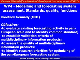 European COstal-shelf sea Operational observing and Forecasting system  ( ECOOP )