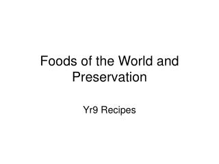 Foods of the World and Preservation