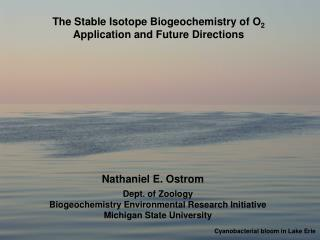 The Stable Isotope Biogeochemistry of O 2 Application and Future Directions