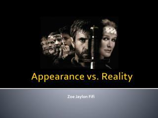 Appearance vs. Reality