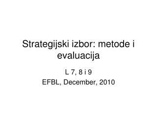 Strategijski izbor: metode i  evaluacija