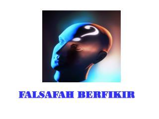 FALSAFAH BERFIKIR