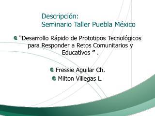 Descripci�n: Seminario Taller Puebla M�xico