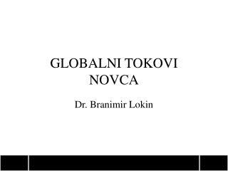 GLOBALNI TOKOVI NOVCA